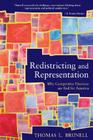 Redistricting and Representation: Why Competitive Elections Are Bad for America (Controversies in Electoral Democracy and Representation) Cover Image