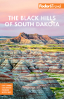 Fodor's the Black Hills of South Dakota: With Mount Rushmore and Badlands National Park (Full-Color Travel Guide) Cover Image