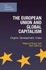 The European Union and Global Capitalism: Origins, Development, Crisis Cover Image