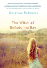 The Witch of Belladonna Bay: A Novel Cover Image