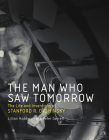 The Man Who Saw Tomorrow: The Life and Inventions of Stanford R. Ovshinsky Cover Image