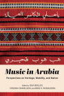 Music in Arabia: Perspectives on Heritage, Mobility, and Nation Cover Image