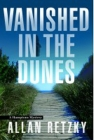 Vanished in the Dunes: A Hamptons Mystery Cover Image