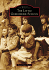 The Little Greenbrier School (Images of America) Cover Image