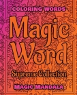 MAGIC WORD - Supreme Collection - Coloring Words: Coloring Book - 200 Weird Words - 200 Weird Pictures - 200% FUN - Great Coloring Book Cover Image