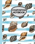 Composition Notebook: Seashells Blue and White Stripes 7.5