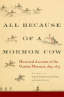 All Because of a Mormon Cow: Historical Accounts of the Grattan Massacre, 1854-1855 Cover Image