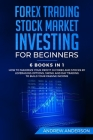 Forex Trading: Stock Market Investing for Beginners: 6 Books in 1 - How to Maximize your Profit in Forex and Stocks by Leveraging Opt Cover Image