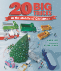 Twenty Big Trucks in the Middle of Christmas Cover Image
