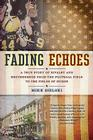 Fading Echoes: A True Story of Rivalry and Brotherhood from the Football Field to the Fields of Honor Cover Image