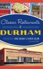 Classic Restaurants of Durham Cover Image