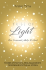 Tribe of Light: How Community Helps Us Heal Cover Image