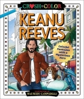 Crush and Color: Keanu Reeves: Colorful Fantasies with a Mysterious Hero (Crush + Color) Cover Image