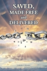 Saved, Made Free and Delivered Cover Image