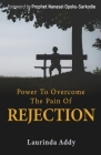 Power to Overcome the Pain of Rejection Cover Image