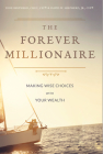 The Forever Millionaire: Making Wise Choices with Your Wealth Cover Image