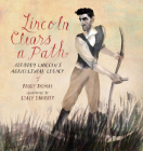 Lincoln Clears a Path: Abraham Lincoln's Agricultural Legacy Cover Image