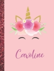Caroline: Caroline Marble Size Unicorn SketchBook Personalized White Paper for Girls and Kids to Drawing and Sketching Doodle Ta Cover Image