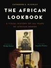 The African Lookbook: A Visual History of 100 Years of African Women Cover Image