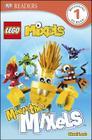 DK Readers L1: Lego Mixels: Meet the Mixels Cover Image