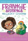 Frankie Sparks and the Lucky Charm (Frankie Sparks, Third-Grade Inventor #4) Cover Image