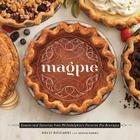 Magpie: Sweets and Savories from Philadelphia's Favorite Pie Boutique Cover Image