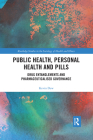 Public Health, Personal Health and Pills: Drug Entanglements and Pharmaceuticalised Governance Cover Image