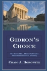 Gideon's Choice: The Second In A Three-Part Series About Gideon Brown, Attorney Cover Image