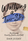 Waltzing A Two-Step: Reckoning Family, Faith, And Self Cover Image