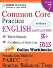 Common Core Practice - 7th Grade English Language Arts: Workbooks to Prepare for the PARCC or Smarter Balanced Test: CCSS Aligned Cover Image