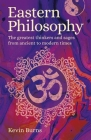 Eastern Philosophy: The Greatest Thinkers and Sages from Ancient to Modern Times Cover Image