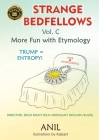 Strange Bedfellows Vol. C: More Fun with Etymology Cover Image