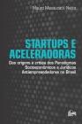 Startups e Aceleradoras: Das Origens à Crítica dos Paradigmas Socioeconômicos e Jurídicos Antiempreendedores no Brasil Cover Image