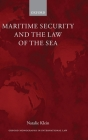 Maritime Security and the Law of the Sea (Oxford Monographs in International Law) Cover Image
