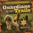 Guardians of the Trails: Secret Agents of the Wilderness Volume 1 Cover Image