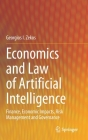 Economics and Law of Artificial Intelligence: Finance, Economic Impacts, Risk Management and Governance Cover Image
