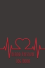 Blood Pressure Log Book: Track Your BS Numbers Along with Pulse, Medicines, Exercise, Relaxation and Other Health Goals Cover Image