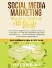Social Media Marketing: Trilogía Definitiva de $10,000 POR MES Estrategias secretas de Facebook, Instagram, YouTube y Twitter para obtener ing Cover Image
