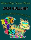 2020 BULLSHIT SWEAR WORD Coloring book: A Hilarious Coloring Book for Relaxation, Fun, and Relieve Your Stress, F*cking Ton of Uplifting Sh*t to Color Cover Image