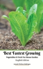 Best Fastest Growing Vegetables and Fruit For Home Garden English Edition Cover Image