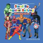 DC SCHOLARS PUBLIC CHARTER SCHOOL Presents STAND UP AGAINST BULLYING LIKE A SUPERHERO Cover Image