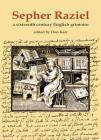 Sepher Raziel: Liber Salomonis: A Sixteenth Century English Grimoire Cover Image