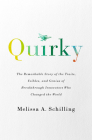 Quirky: The Remarkable Story of the Traits, Foibles, and Genius of Breakthrough Innovators Who Changed the World Cover Image