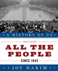 A History of Us: All the People: Since 1945 a History of Us Book Ten Cover Image