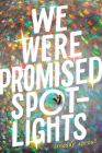 We Were Promised Spotlights Cover Image