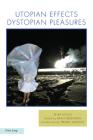 Utopian Effects, Dystopian Pleasures (Ralahine Utopian Studies #21) Cover Image