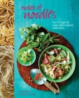 Oodles of Noodles: Over 70 recipes for classic and Asian-inspired noodle dishes Cover Image