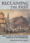 Reclaiming the Past: Argos and Its Archaeological Heritage in the Modern Era Cover Image