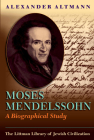 Moses Mendelssohn: A Biographical Study (Littman Library of Jewish Civilization) Cover Image
