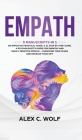 Empath: 3 Manuscripts in 1 - An Effective Practical Guide, A 21 Step by Step Guide, A Psychologist's Guide for Empaths and Hig Cover Image